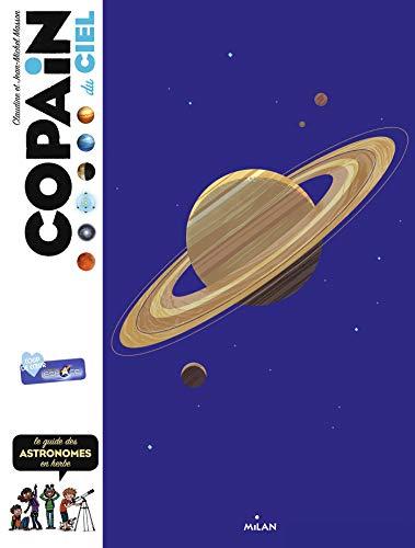 Copain du ciel: Le guide des astronomes en herbe
