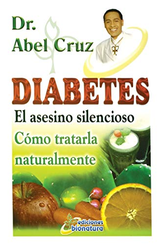 Diabetes El asesino silencioso (Spanish Edition)