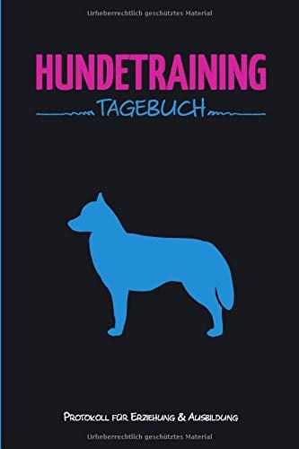 Hundetraining Tagebuch Sibirischer Husky: 6x9 Protokoll für Erziehung und Ausbildung von Hunden zum selbst Ausfüllen, Ideal als Trainingstagebuch in ... für Hundesport wie Agility oder Obedience