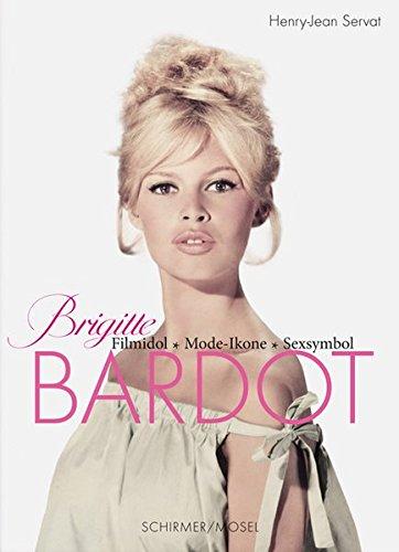 Brigitte Bardot: Filmidol, Mode-Ikone, Sexsymbol