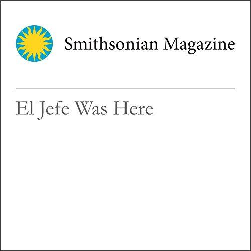 El Jefe Was Here audiobook cover art