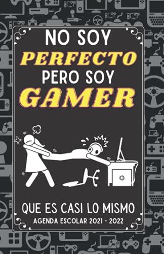 No Soy Perfecto Pero soy Gamer: Agenda niño niña infantil , Cuaderno colegio primaria por colegios , 1 día = 1 página , Agendas Escolares 2021-2022