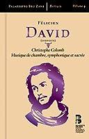 David: Christophe Colomb / Musique de chambre, symphonique et sacree