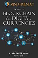 A Mind Friendly Guide to Blockchain and Digital Currencies Front Cover