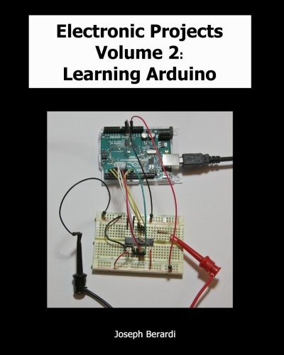 Electronic Projects Volume 2: Learning Arduino