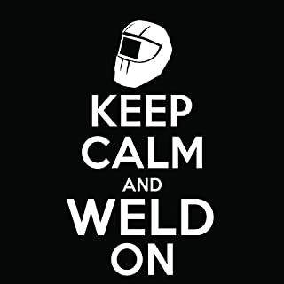 Keep Calm and Weld On Vinyl Decal Sticker | Cars Trucks Vans Windows Laptops Walls Cups | White | 5.5 X 3 Inches | KCD1878