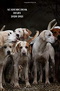 ACADEMIC DESK DIARY 2020-2021: A5 Diary Starts 1 August 2020 Until 31 July 2021. Hounds.Paperback With Soft Water Repellin...