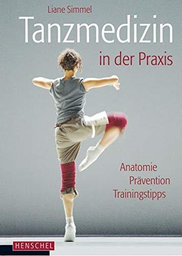 Tanzmedizin in der Praxis: Anatomie, Prävention, Trainingstipps