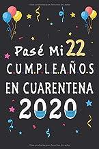 Pasé Mi 22 Cumpleaños En Cuarentena: regalos de cumpleaños confinamiento 22 años, memorable cuaderano de notas, Regalo expresivo para un cumpleaños. Agenda o Diario 110 paginas (Spanish Edition)