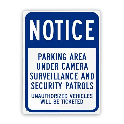 Señal de advertencia,Aviso de señal de seguridad en el estacionamiento Área de estacionamiento bajo vigilancia de cámaras y patrullas de seguridad,se multará a los vehículos no autorizados,12x16 Inch