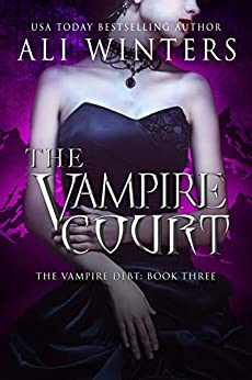 The Vampire Court (Shadow World: The Vampire Debt Book 3) by [Ali Winters]