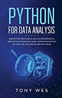 Python for data analysis: Analysis and wrangling, using tools like Panda and NumPy. Reading and writing CSV, HTML, XML, JSON, MATLAB. And much more!