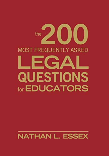 Compare Textbook Prices for The 200 Most Frequently Asked Legal Questions for Educators 1 Edition ISBN 9781412965774 by Essex, Nathan L.