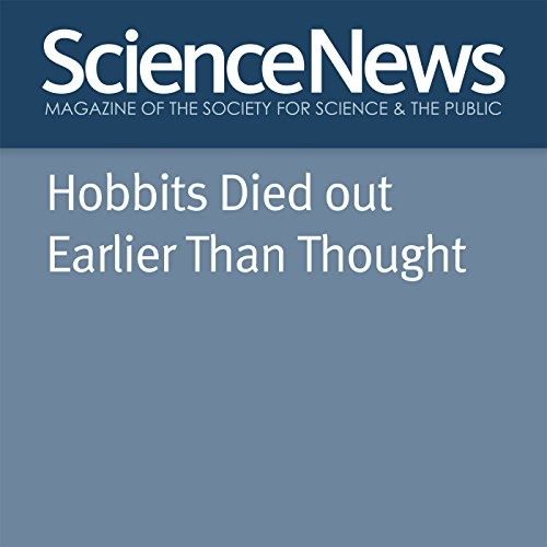 Hobbits Died out Earlier than Thought audiobook cover art