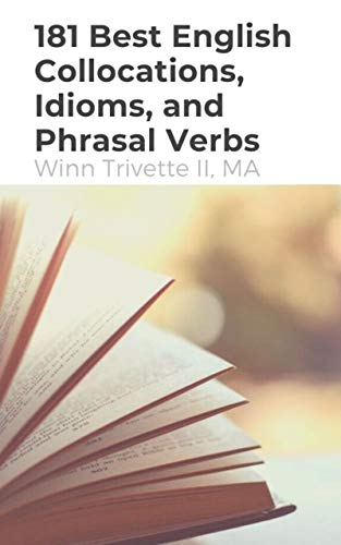 181 Best English Collocations, Idioms, and Phrasal Verbs (English Edition)