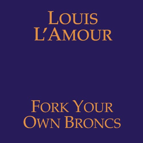 Fork Your Own Broncs (Dramatized) audiobook cover art