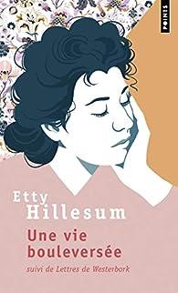 Une vie bouleversée - Suivi de Lettres de Westerbork par Etty Hillesum