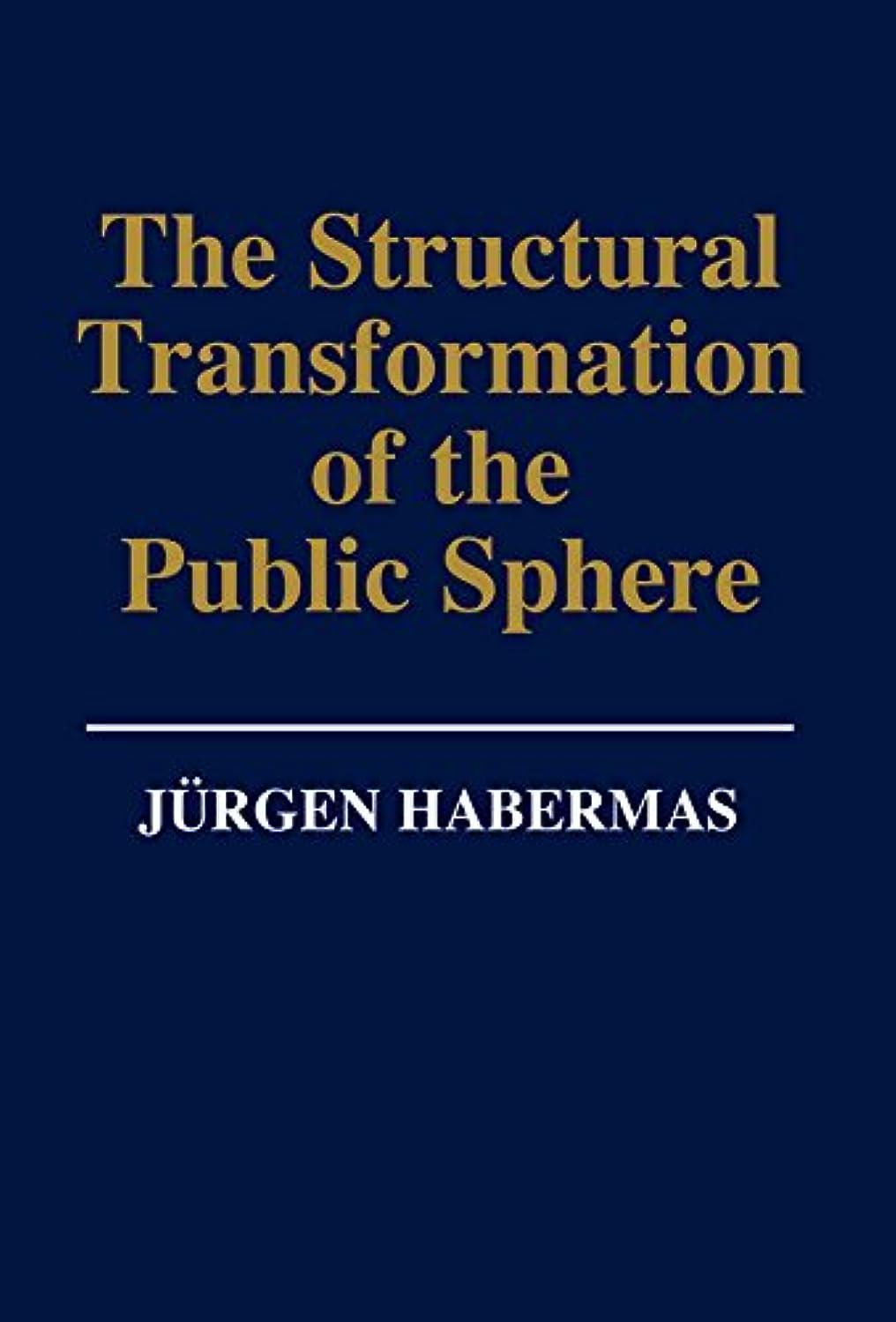 締め切り前提台風The Structural Transformation of the Public Sphere: An Inquiry Into a Category of Bourgeois Society (English Edition)