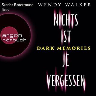 Dark Memories: Nichts ist je vergessen                   Autor:                                                                                                                                 Wendy Walker                               Sprecher:                                                                                                                                 Sascha Rotermund                      Spieldauer: 11 Std. und 43 Min.     150 Bewertungen     Gesamt 4,1