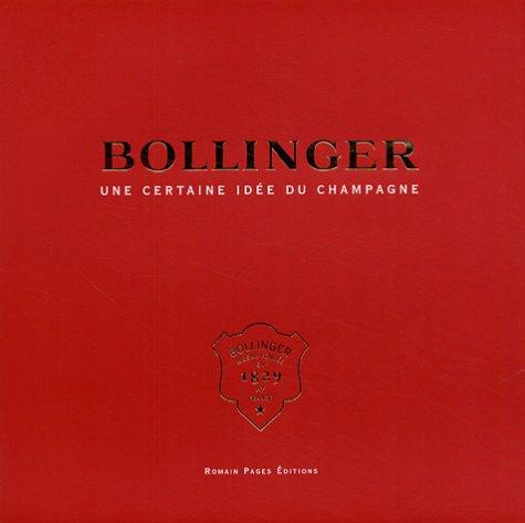 Bollinger : Une certaine idée du champagne
