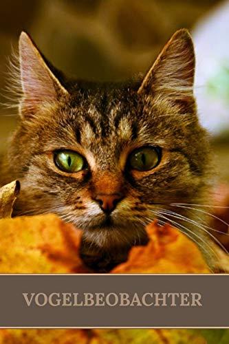 Vogelbeobachter: Notizbuch zum Beobachten von Vögeln, Cover mit lauernder Katze im Dickicht