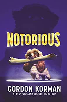 Notorious by [Gordon Korman]