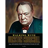 Walking With Winston Churchill: 1250 Aphorisms from Churchill's Walk of Life (English Edition)