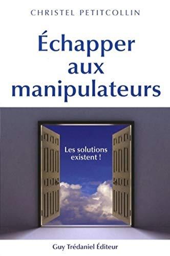 Échapper aux manipulateurs : Les solutions existent !