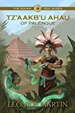 The Mayan Red Queen: Tz'aakb'u Ahau of Palenque (Mists of Palenque Book 3)