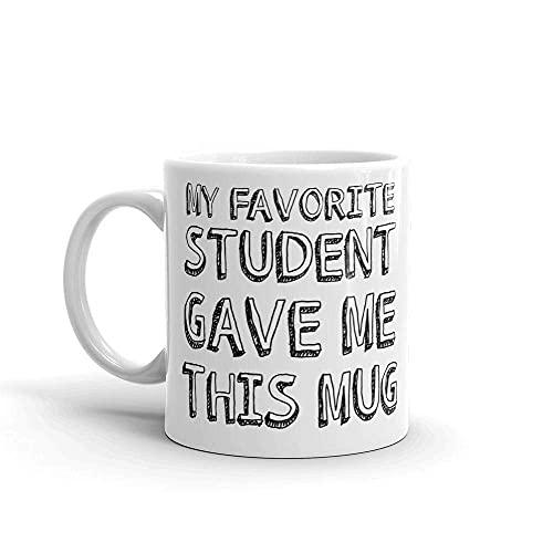 N\A Mi Estudiante Favorito me DIO Esta Taza Semana de Agradecimiento al Maestro Taza de café novedosa Divertida de 11 oz Apta para lavavajillas y microondas