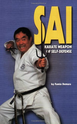 Sai Karate Weapon of Self-Defense (Literary Links to the Orient)