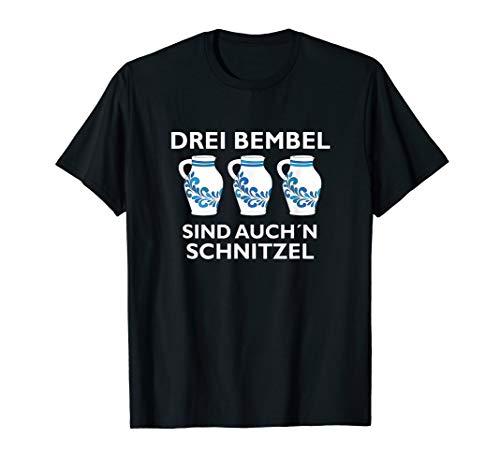 drei 3 Bembel sind auch´n Schnitzel Hessen Apfelwein Spruch T-Shirt