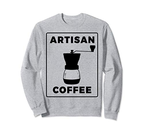Artisan Coffee - Barista, Kaffeeliebhaber und Home Barista Sweatshirt