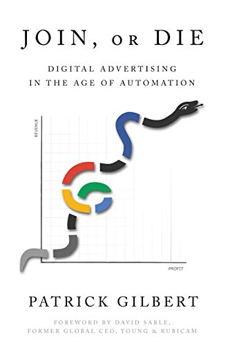 Join or Die: Digital Advertising in the Age of Automation