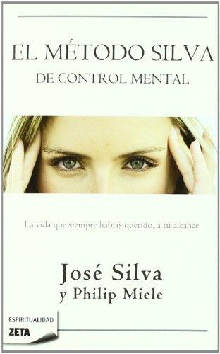 El metodo Silva de control mental (Spanish Edition) by Jose Silva (2011-01-30)
