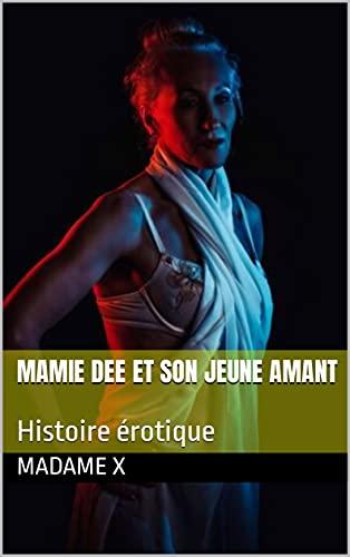 Mamie Dee et son jeune amant: Histoire érotique