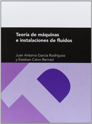 Teoría de máquinas e instalaciones de fluidos (Textos Docentes)