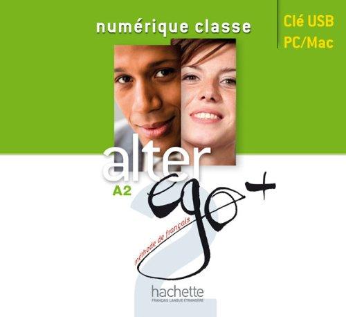 Alter Ego + 2: Manuel Numerique Enrichi Pour L'Enseignant (Cle USB)