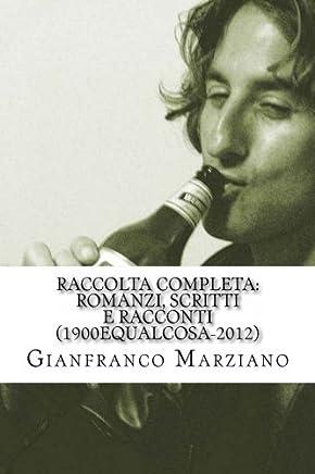 Raccolta Completa: Romanzi, Scritti E Racconti (1900equalcosa-2012) - Tristi Tropicals, Inferno, Il Mio Ragazzo È Un Genio, Haiku, Ricette, Maniak Etc...