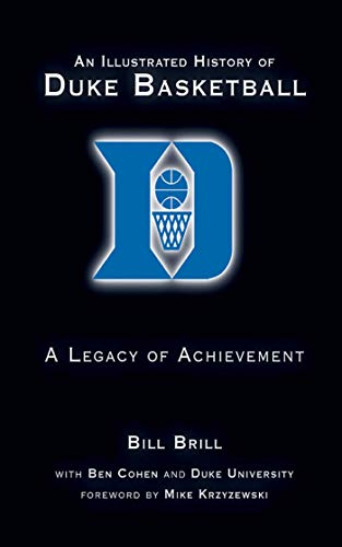 An Illustrated History of Duke Basketball: A Legacy of Achievement (English Edition)