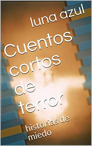 Cuentos cortos de terror: historias de miedo