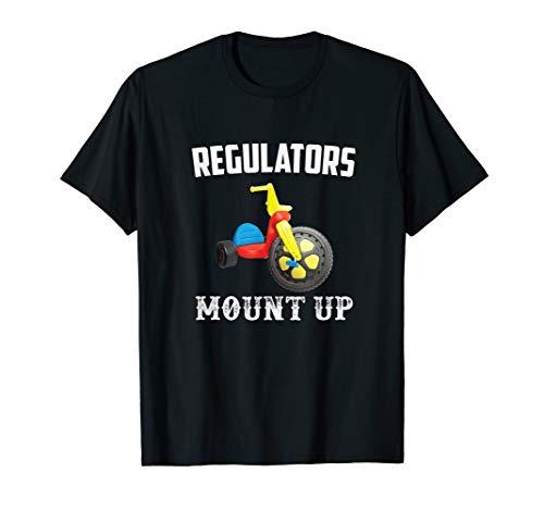 Regulators Mount Up Funny Hip Hop Rap T-Shirt