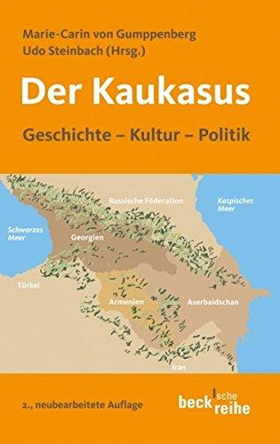 Der Kaukasus: Geschichte, Kultur, Politik (Beck\'sche Reihe)