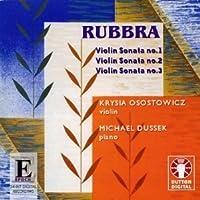 Rubbra: Violin Sonata Nos. 1-3 / Four Pieces / Variations on a Phrygian Theme