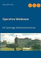 Operation Waldemar: Ein Spionage-Dokumentarroman