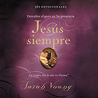 Jesús siempre [Jesus Always]     Descubre el gozo en su presencia [Discover Joy in His Presence]              By:                                                                                                                                 Sarah Young                               Narrated by:                                                                                                                                 Fabiola Stevenson                      Length: 11 hrs and 56 mins     Not rated yet     Overall 0.0
