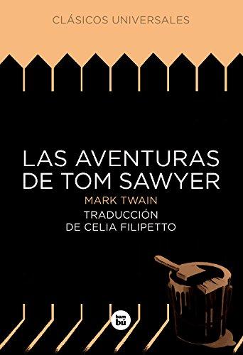 Las aventuras de Tom Sawyer (Clásicos universales)