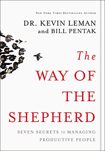 The Way of the Shepherd: 7 Ancient Secrets to Managing Productive People: Seven Secrets to Managing Productive People