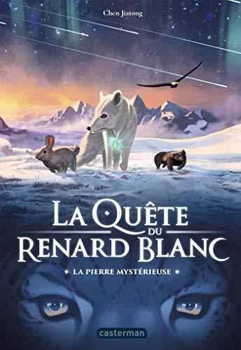 La Quête du Renard blanc (Tome 1) - La pierre mystérieuse par [Chen Jiatong]