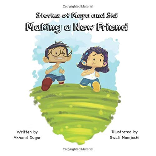 Making a New Friend (Stories of Maya and Sid)